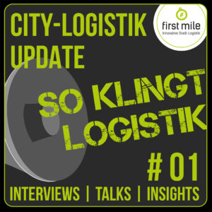 Read more about the article CITY-LOGISTIK UPDATE #1