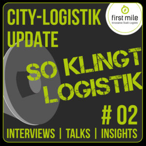 Read more about the article CITY-LOGISTIK UPDATE #2